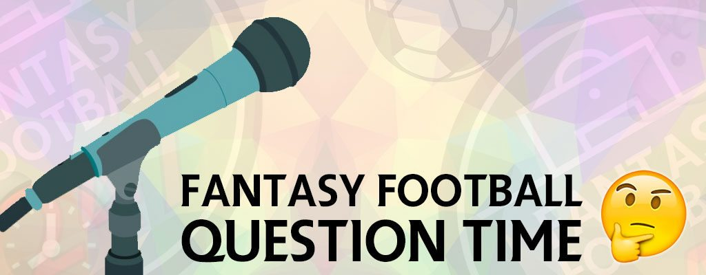 Fantasy Football Question Time