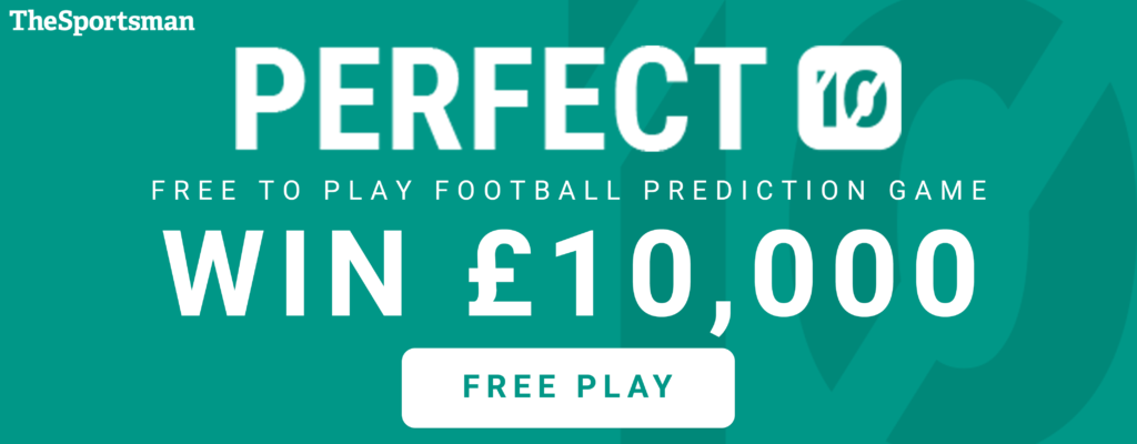 The Sportsman's Perfect 10 Competition – Win £10k! GW26