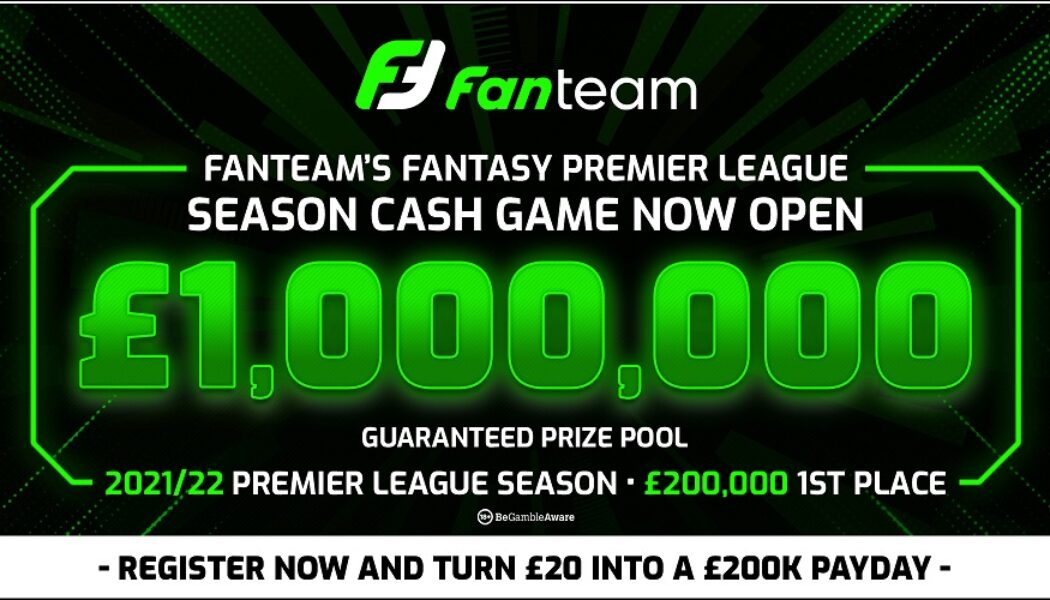 First place wins £200,000 CASH in Fanteam's £1,000,000 season-long cash game